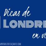 Dicas de Londres em vídeo