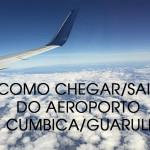 Como chegar/sair de Cumbica/Guarulhos