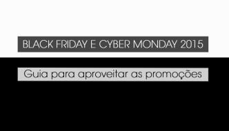 Black Friday e Cyber Monday 2015: Guia para Aproveitar as Promoções